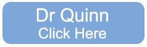 Dr Quinn Patients Click Here